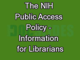 The NIH Public Access Policy - Information for Librarians