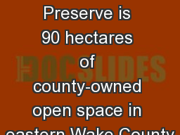Introduction 	 Turnipseed Preserve is 90 hectares of county-owned open space in eastern Wake County