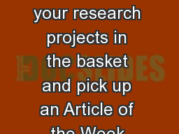 Bellringer : Tuesday Put your research projects in the basket and pick up an Article of the Week.