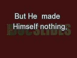 But He  made  Himself nothing,