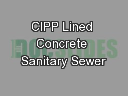 CIPP Lined Concrete Sanitary Sewer PowerPoint PPT Presentation