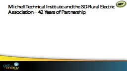 Michell  Technical Institute and the SD-Rural Electric Association – 42 Years of Partnership