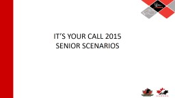 IT'S YOUR CALL 2015 SENIOR SCENARIOS