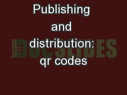 Publishing and distribution: qr codes