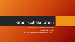 Grant Collaboration Seriously, it's all about collaboration