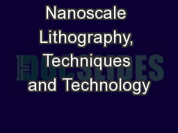 Nanoscale Lithography, Techniques and Technology