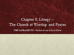 Chapter 8: Liturgy –  The Church at Worship and Prayer