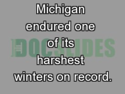 In 2014, Michigan endured one of its harshest winters on record.
