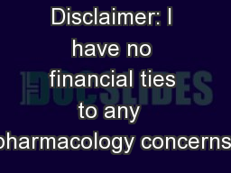Disclaimer: I have no financial ties to any  pharmacology concerns.