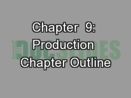 Chapter  9: Production Chapter Outline