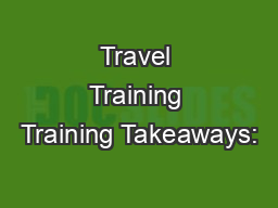 Travel Training Training Takeaways:
