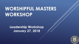 Worshipful Masters Workshop