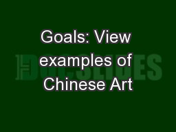Goals: View examples of Chinese Art