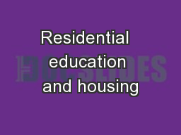 Residential  education and housing