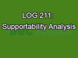 LOG 211: Supportability Analysis PowerPoint PPT Presentation