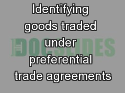 Identifying goods traded under preferential trade agreements
