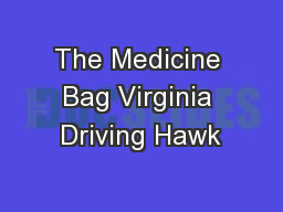 The Medicine Bag Virginia Driving Hawk