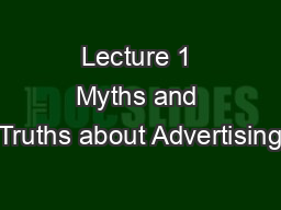 Lecture 1 Myths and Truths about Advertising