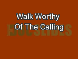 Walk Worthy Of The Calling