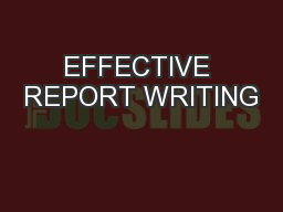 EFFECTIVE REPORT WRITING PowerPoint PPT Presentation
