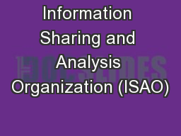Information Sharing and Analysis Organization (ISAO)