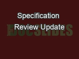 Specification Review Update