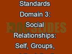 Sociology Standards Domain 3: Social Relationships: Self, Groups, and Socialization