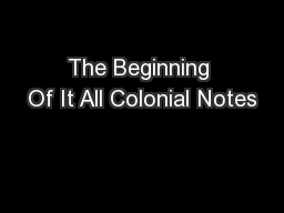 The Beginning Of It All Colonial Notes
