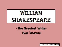 William Shakespeare *  The Greatest Writer