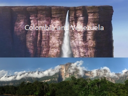 Colombia and Venezuela Colombia's Land