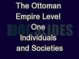 The Ottoman Empire Level One Individuals and Societies