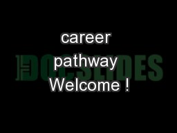 career pathway Welcome !