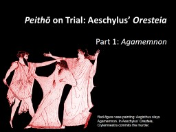 Peithō  on Trial: Aeschylus'