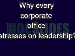 Why every corporate office stresses on leadership?