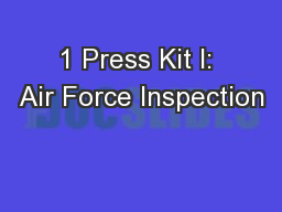 1 Press Kit I: Air Force Inspection