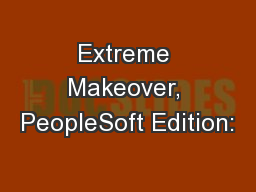Extreme Makeover, PeopleSoft Edition: