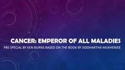 Cancer: Emperor of All  MalAdies
