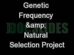 Genetic Frequency & Natural Selection Project