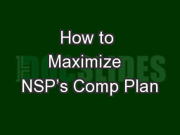 How to Maximize  NSP's Comp Plan