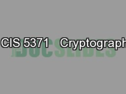 1 CIS 5371   Cryptography