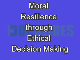 Moral Resilience through Ethical Decision Making