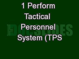 1 Perform Tactical  Personnel System (TPS PowerPoint PPT Presentation