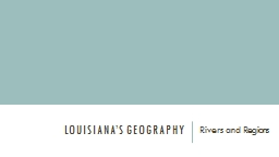 Louisiana's Geography Rivers and Regions