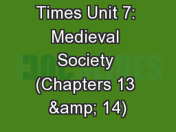 Medieval Times Unit 7: Medieval Society (Chapters 13 & 14)
