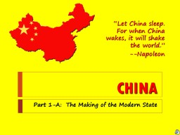 CHINA Part  1-A:   The Making of the Modern State