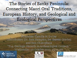 The Stories of Banks Peninsula: Connecting Maori Oral Traditions, European History, and Geological