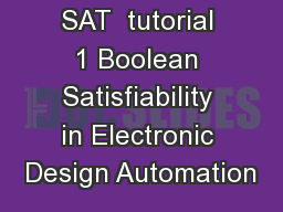 SAT  tutorial 1 Boolean Satisfiability in Electronic Design Automation