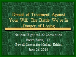 Denial of Treatment Against Your Will: The Battle We�re In Danger of Losing