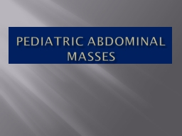 Pediatric abdominal masses