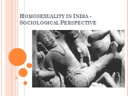Homosexuality in India - Sociological Perspective PowerPoint PPT Presentation